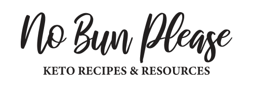 No Bun Please: Keto Recipes & Resources