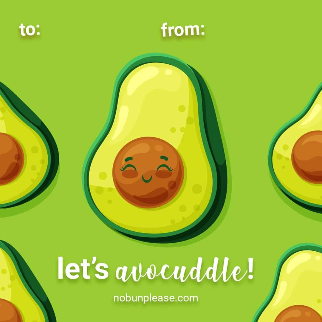 "Keto Valentine: Avocado - ""Let's avocuddle!"""