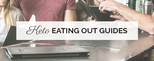 Keto Eating Out Guides